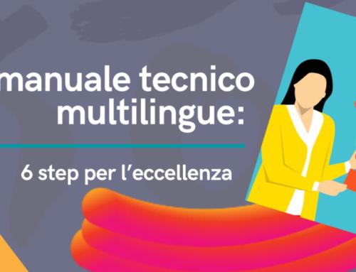 Il tuo manuale tecnico multilingue: 6 step per l'eccellenza