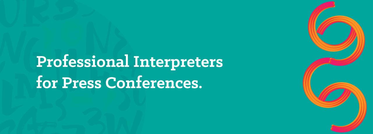 Interpreters for Press Conferences