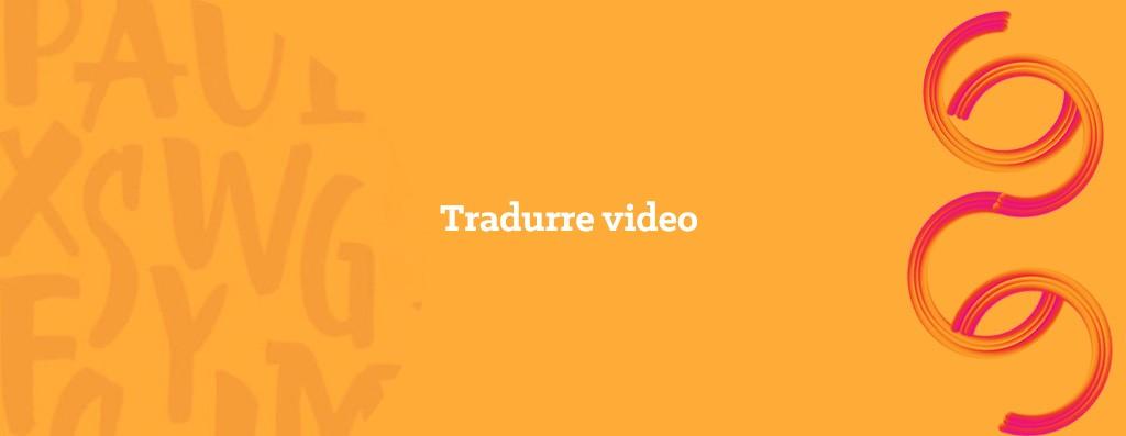 traduzioni di sottotitoli video - opitrad